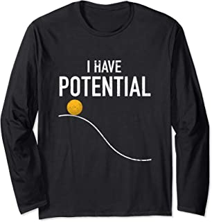 I Have Potential Energy Funny Science Physics Nerd Gifts Long Sleeve T-Shirt