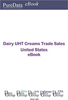 Dairy UHT Creams Trade Sales United States: Market Sales in the United States