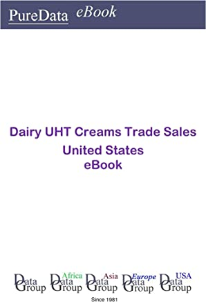 Dairy UHT Creams Trade Sales United States: Market Sales in the United States (English