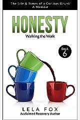 Honesty: A Memoir: Walking the Walk (The Powerless Series Book 6) Kindle Edition