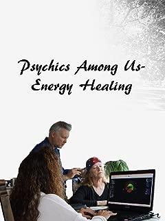 Psychics Among Us - Energy Healing