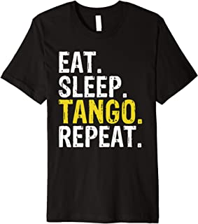 Eat Sleep Tango Repeat Gift Premium T-Shirt