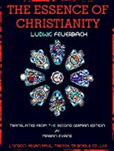 The Essence of Christianity: Translated from the second German edition