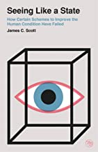 Seeing Like a State: How Certain Schemes to Improve the Human Condition Have Failed (Veritas Paperbacks)