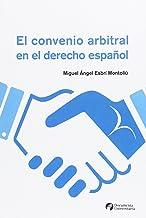 El convenio arbitral en el derecho español (Documenta) (Spanish Edition)