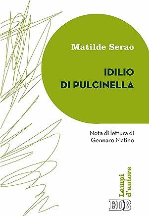 Idilio di Pulcinella: Nota di lettura di Gennaro Matino