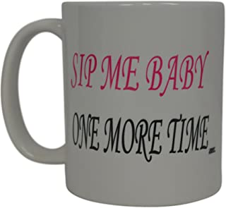 Best Funny Coffee Mug Pink Sip Me Baby One More Time Novelty Cup Great Gift Idea For Women Girls Diva Employee Boss Coworkers