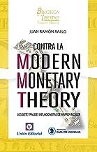 Contra la Modern Monetary Theory: Los siete fraudes inflacionistas de Warren Mosler (Biblioteca de la Libertad Formato Men...