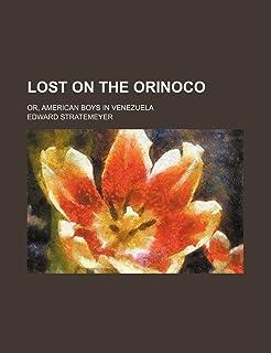Lost on the Orinoco; Or, American Boys in Venezuela