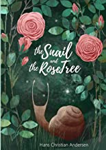 The Snail and the Rose-Tree with color illustrations by Olga Kolyadina (Classic children's stories)