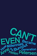 Can't Even: How Millennials Became the Burnout Generation PDF