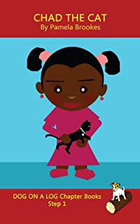 Chad The Cat Chapter Book: Systematic Decodable Books Help Developing Readers, including Those with Dyslexia, Learn to Rea...