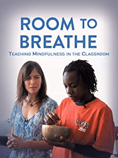 Room To Breathe: Teaching Mindfulness in the Classroom
