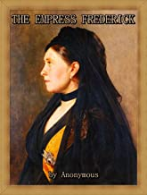 The Empress Frederick : A memoir