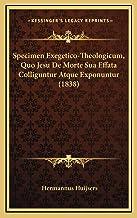 Specimen Exegetico-Theologicum, Quo Jesu De Morte Sua Effata Colliguntur Atque Exponuntur (1838)