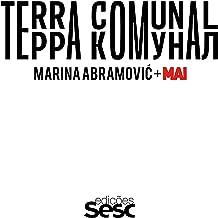 Terra Comunal: Marina Abramovic + MAI (Portuguese Edition)