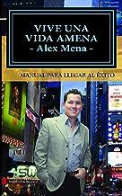 Así encontré al amor, el dinero y la salud. : Vive una vida Amena (Amor, dinero y salud nº 2) (Spanish Edition)