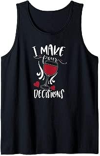 Cute Wine Phrase I Make Pour Decisions Tank Top