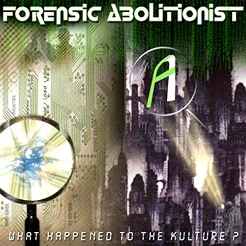 What Happened To The Kulture? by Forensic Abolitionist on