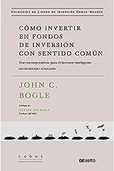 Cómo invertir en fondos de inversión con sentido común: Nuevos imperativos para el inversor inteligente (Value School) (Spanish Edition) Kindle Edition