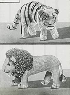 Lion and Tiger Knitting Patterns - Vintage Knitting Pattern for Two Stuffed Toys - Knit Lion Pattern and Knit Tiger Pattern Kindle Knitting Patterns