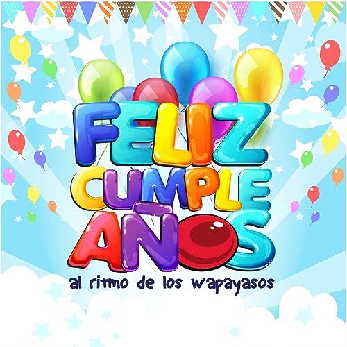Amazon.com: Feliz Cumpleaños - Single: Wapayasos y ...