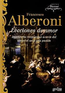 Lecciones de amor: doscientas respuestas acerca del amor, el sexo y la pasion (Spanish Edition)