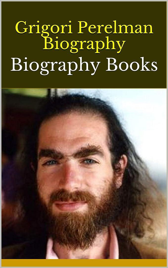 話すマイルストーン先行するGrigori Perelman Biography: Biography Books (English Edition)