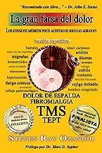 La gran farsa del dolor: Los consejos médicos poco acertados solo lo agravan (Spanish Edition)
