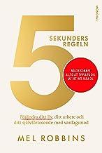 5-sekundersregeln : förändra ditt liv, ditt arbete och ditt självförtroende