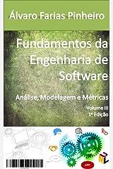 Fundamentos da Engenharia de Software: Análise, Modelagem e Métricas (Portuguese Edition) Kindle Edition