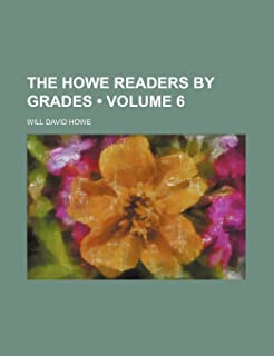 The Howe Readers by Grades (Volume 6)