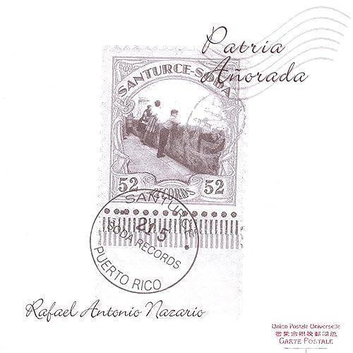Patria Añorada de Rafael Antonio Nazario en Amazon Music ...