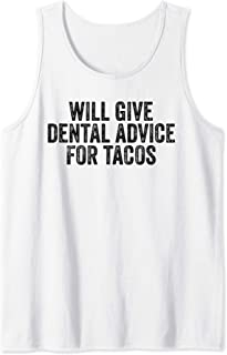 Will Give Dental Advice For Tacos Funny Dentist Tank Top