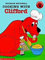 Image: Cooking With Clifford | Paperback: 24 pages | by Norman Bridwell (Author). Publisher: Scholastic Inc (January 1, 1999)