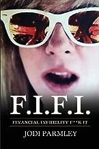 F.I.F.I.,Financial Infidelity F**k It: The Mistress of The New Millennium