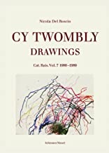 Cy Twombly: Drawings. Catalogue Raisonné Vol. 7 1980-1989