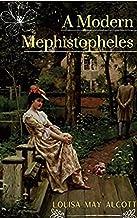 A MODERN MEPHISTOPHELE (English Edition)