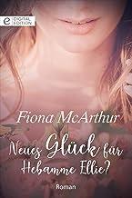 Neues Glück für Hebamme Ellie? (Digital Edition) (German Edition)