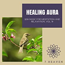 Healing Aura - 2019 Music For Meditation And Relaxation, Vol. 19