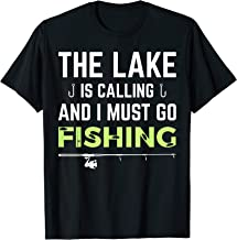 The Lake Is Calling And I Must Go Fishing T-Shirt