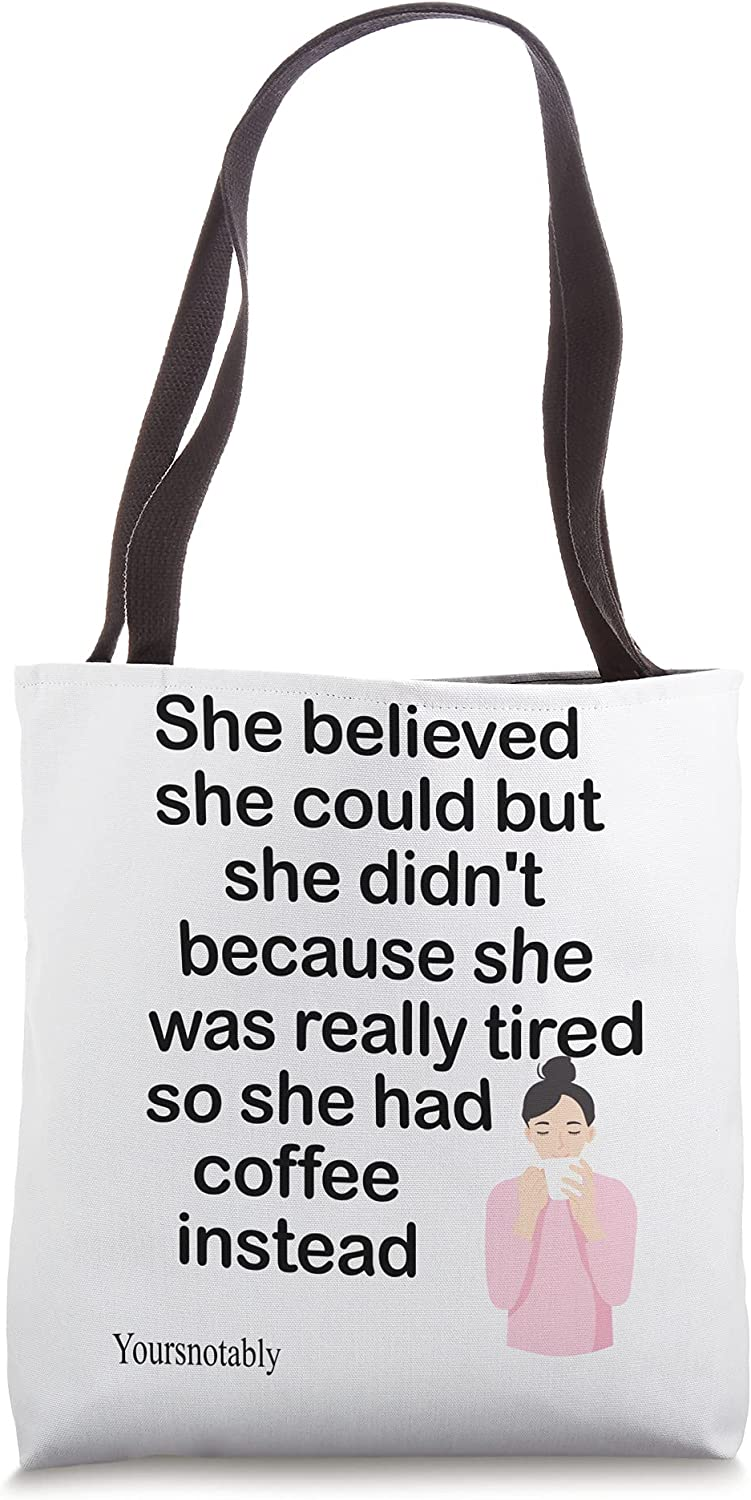 Women's she believed but tired Deluxe Tote Bag humor Free shipping coffee