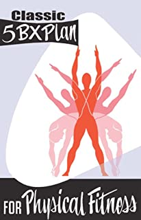 5BX Plan for Physical Fitness (Plans for Physical Fitness Book 1)