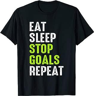 Eat Sleep Stop Goals Shirt For A Goalie, Funny Soccer Tshirt