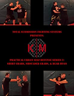 Practical Urban Self-Defense Series 2: Shirt Grabs, Shoulder Grabs, Bear Hugs