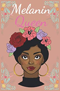 Melanin Queen Notebook: African American notebooks, Perfect for Any Black Girl Diva, Melanin Girl, Black Queen and Proud B...