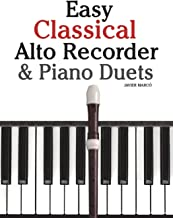 Easy Classical Alto Recorder & Piano Duets: Featuring music of Bach, Beethoven, Wagner, Handel and other composers
