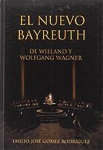 El Nuevo Bayreuth De Wieland Y Wolfgang Wagner