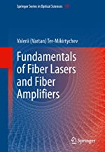 Fundamentals of Fiber Lasers and Fiber Amplifiers (Springer Series in Optical Sciences Book 181)