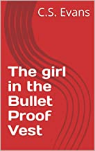 The girl in the Bullet Proof Vest